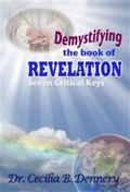 Demystifying the Book of Revelation : Seven Critical Keys