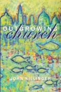 Outgrowing Church: