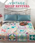 Vintage Quilt Revival : 22 Modern Designs from Classic Blocks