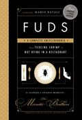 Fuds : A Complete Encyclofoodia from Tickling Shrimp to Not Dying in a Restaurant