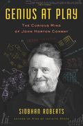 Genius at Play : The Curious Mathematical Mind of John Horton Conway