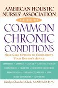 American Holistic Nurses' Association Guide to Common Chronic Conditions: Self-Care Options ...