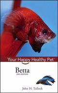Betta: Your Happy Healthy Pet