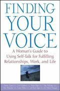 Finding Your Voice: A Woman's Guide to Using Self-Talk for Fulfilling Relationships, Work, a...