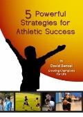 5 Powerful Strategies for Athletic Success