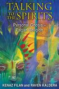 Talking to the Spirits : Personal Gnosis in Pagan Religion