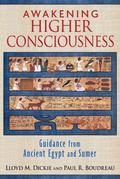 Awakening Higher Consciousness : Guidance from Ancient Egypt and Sumer