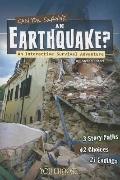 Can You Survive an Earthquake? : An Interactive Survival Adventure