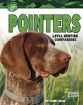 Pointers : Loyal Hunting Companions