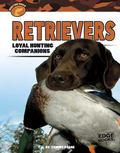 Retrievers : Loyal Hunting Companions