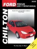 Chilton's Ford Focus 2000-11 Repair Manual: Covers Ford Focus Models (Chilton's Total Car Ca...