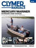 Mercury/Mariner 2.5 - 60 Hp 2-Stroke Outboards Repair Manual : 1998 to 2006