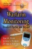 Warfarin Monitoring: Standard Practice and Beyond (Pharmacology-Research, Safety Testing and...