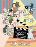 Action! : Professor Know-It-All's Illustrated Guide to Film and Video Making