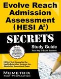 Evolve Reach Admission Assessment (HESI A2) Secrets Study Guide : HESI A2 Test Review for th...
