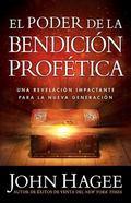 Poder de la Bendicion Profetica : Descubra el Poder de Esculpir Su Futuro, Su Carrera, Su Vi...
