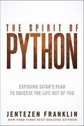 Spirit of Python : Identify What Constricts Your Life and Kills Your Dreams