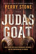 Judas Goat : How to Deal with False Friendships, Betrayals, and the Temptation Not to Forgive