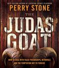 The Judas Goat: How to Deal With False Friendships, Betrayals, and the Temptation Not to For...