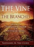 Vine and the Branches : A History of the International Church of the Foursquare Gospel