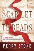 Scarlet Thread : How Your Prayers Can Save Your Children, Hedge in Your Family, and Help Cha...