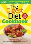 Digest Diet Cookbook : 150 All New Fat Releasing Recipes to Lose up to 26 Lbs in 21 Days!