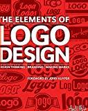 The Elements of Logo Design: Design Thinking, Branding, Making Marks