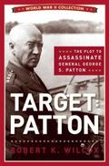 Target Patton : The Plot to Assassinate General George S. Patton