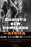 Christ's New Homeland - Africa