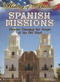 Spanish Missions : Forever Changing the People of the Old West