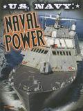 U. S. Navy : Naval Power