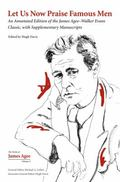 Let Us Now Praise Famous Men : An Annotated Edition of the James Agee�Walker Evans Classic, ...