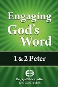 Engaging God's Word--1 and 2 Peter