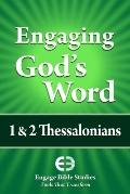 Engaging God's Word--1 and 2 Thessalonians