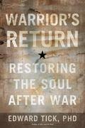 Warrior's Return : Restoring the Soul after War