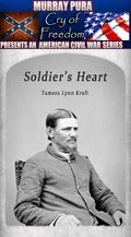 Murray Pura's American Civil War Series - Cry of Freedom - Volume 13 - Soldier's Heart
