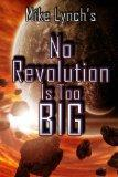 Mike Lynch's No Revolution Is Too Big