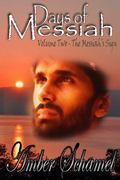 Days of Messiah Volume Two The Messiah's Sign