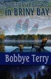 Nothing Ever Happens in Briny Bay (A Briny Bay Mystery)