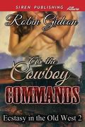 As the Cowboy Commands [Ecstasy in the Old West 2]