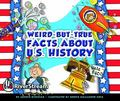 Weird-But-True Facts about U. S. History