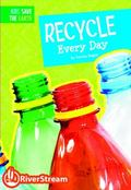 Recycle Every Day : Kids Save the Earth