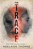 The Trace (Whitewashed)