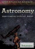 Astronomy : Understanding Celestial Bodies