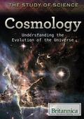 Cosmology : Understanding the Evolution of the Universe