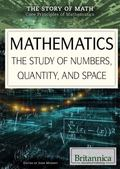 Mathematics : The Study of Numbers, Quantity, and Space