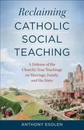 Ending the Distortion : Pope Leo XIII and the True Meaning of Catholic Social Teaching