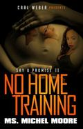 No Home Training : Say U Promise 3