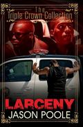 Larceny : Triple Crown Collection