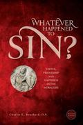Whatever Happened to Sin?: Virtue, Friendship and Happiness in the Moral Life